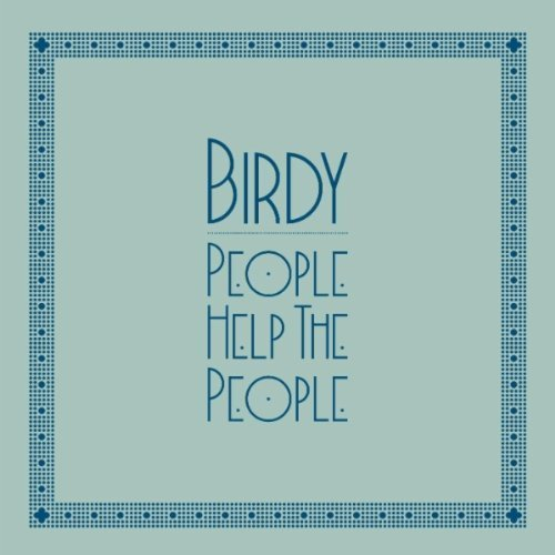 Birdy – People Help The People (Cherry Ghost Cover)