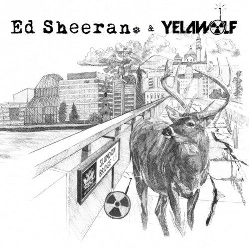 Ed Sherran & Yelawolf – The Slumdon Bridge EP