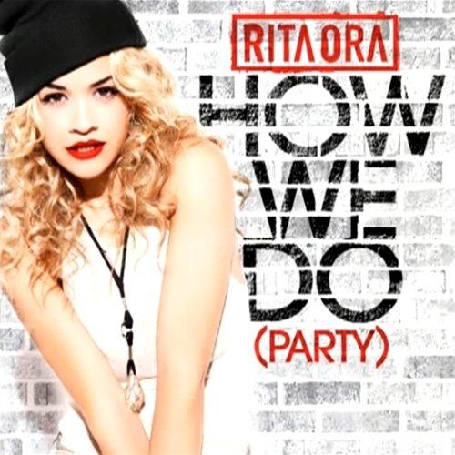 Rita Ora – How We Do (Party)