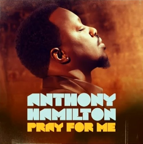 Anthony Hamilton – Pray For Me
