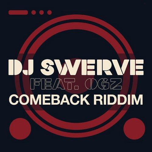 DJ Swerve ft OG'z – Comeback Riddim (Video)
