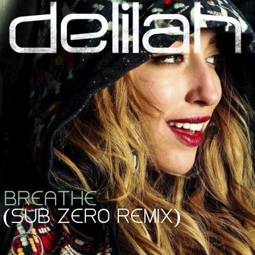 Delilah – Breathe (Sub Zero Remix)