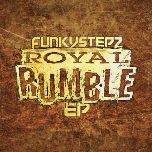 Funkystepz – Royal Rumble EP