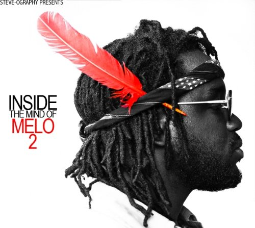 MeLo-X – Inside The Mind Of MeLo 2 (Mixtape)
