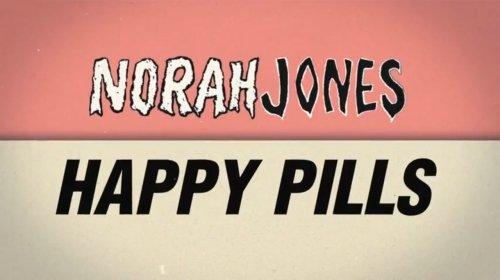 Norah Jones – Happy Pills