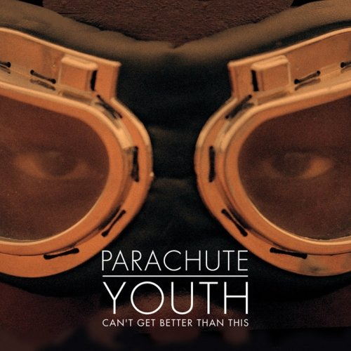 Parachute Youth – Can't Get Better Than This (Video)