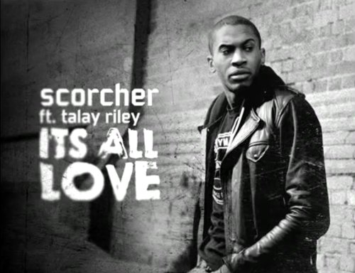 Scorcher ft Talay Riley – Its All Love (Prod. S-X)