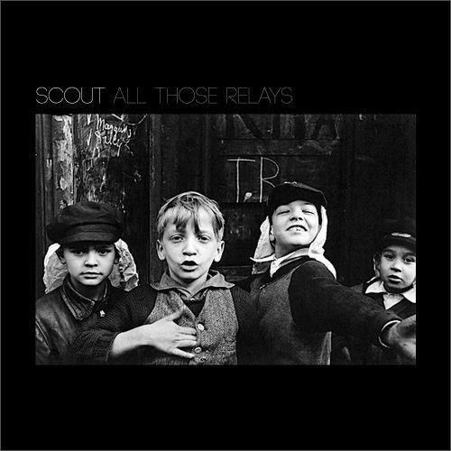 Scout – All Those Relays (Full Album Stream)