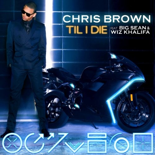 Chris Brown feat. Big Sean & Wiz Khalifa – Till I Die