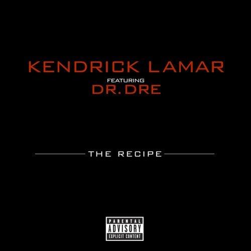 Kendrick Lamar ft Dr. Dre – The Recipe