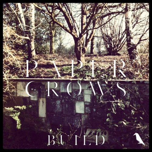 Preview: Paper Crows – Build EP