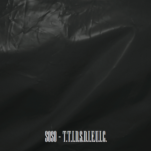 Soso – T.T.I.D.S.D.I.E.U.I.C (Free Album)