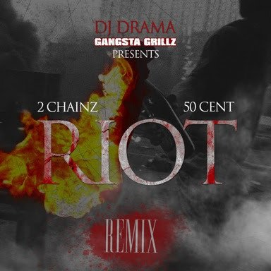 2 Chainz feat. 50 Cent – Riot (Remix)