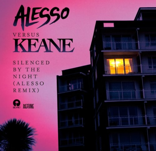 Keane – Silenced By The Night (Alesso Remix)
