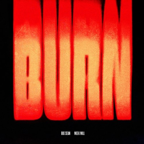 Big Sean & Meek Mill – Burn