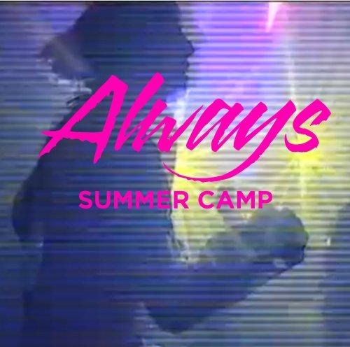 Summer Camp – Always