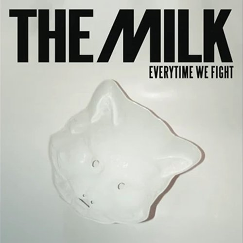 The Milk – Every Time We Fight (Video)