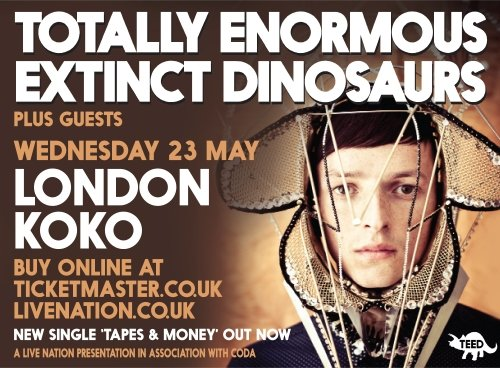 Totally Enormous Extinct Dinosaurs @ London Koko, Wed 23rd May