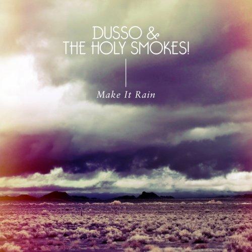 Dusso & The Holy Smokes! – Make It Rain (Video)
