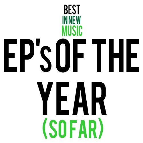 EP's of The Year (so far) 2012