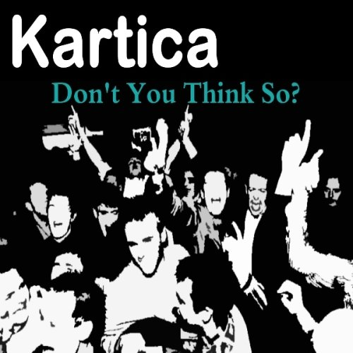 Kartica – Don't You Think So