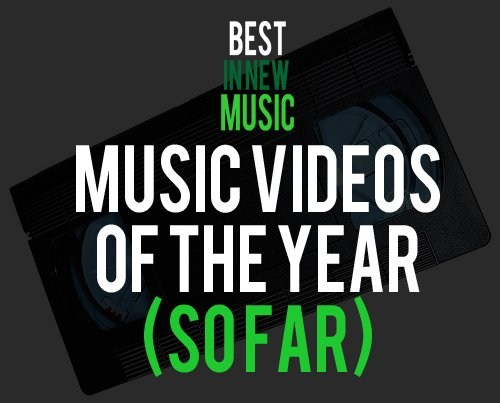 Music Videos of The Year 2012 (so far)
