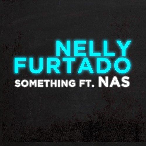 Nelly Furtado – Something ft. Nas