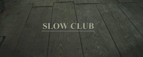 Slow Club – Beginners (Video)
