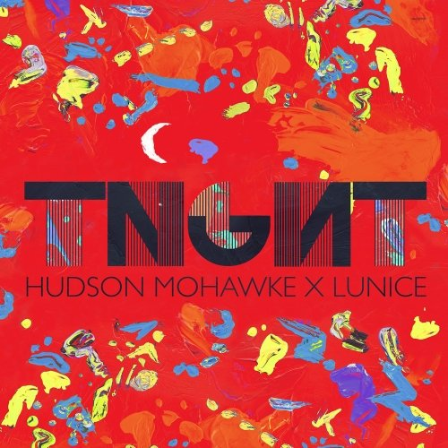 TNGHT (Hudson Mohawke & Lunice) – TNGHT EP
