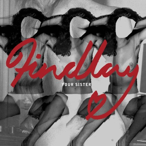Findlay – Your Sister