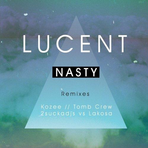 Lucent – Nasty