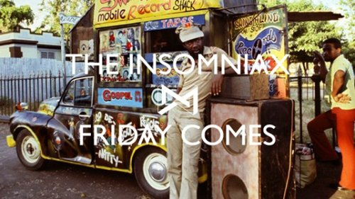 The Insomniax – Friday Comes