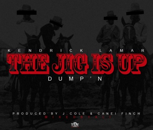 Kendrick Lamar – The Jig Is Up (Dump'n) (Prod. by J.Cole & Canei Finch)