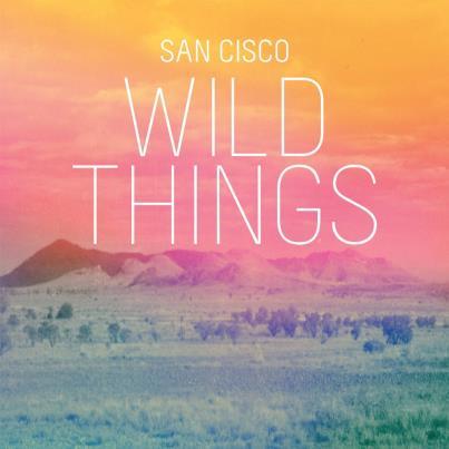 San Cisco – Wild Things (Video)