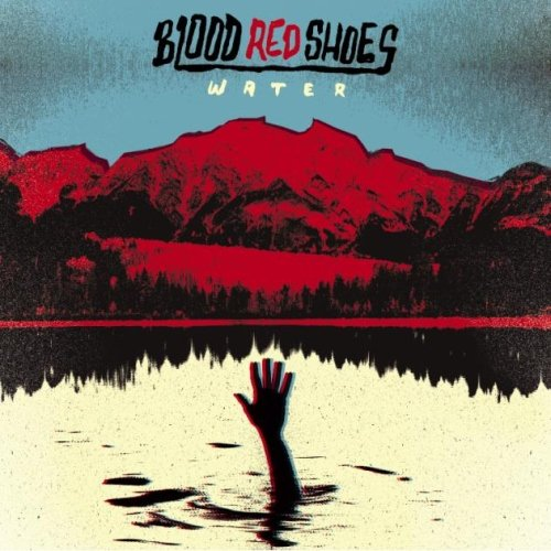 Blood Red Shoes – The Water EP