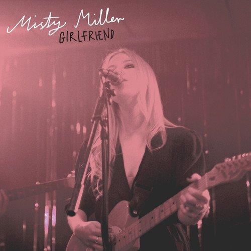 Misty Miller – Girlfriend