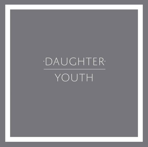 Daughter – Youth (Video)