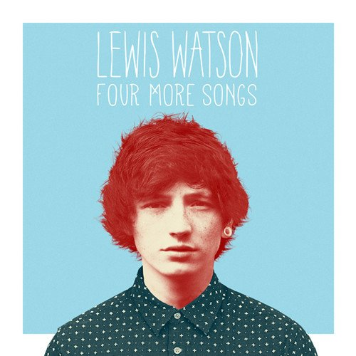 Lewis Watson – Four More Songs EP (Preview)
