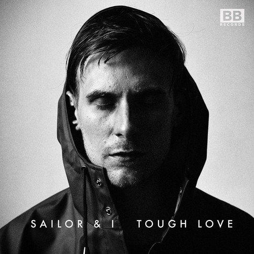 Sailor & I – Tough Love