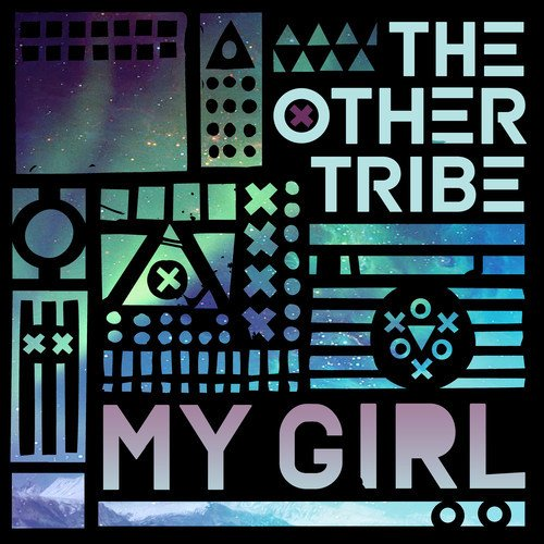 The Other Tribe – My Girl