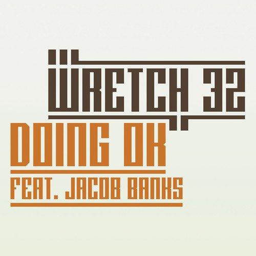 Wretch 32 ft Jacob Banks – Doing OK
