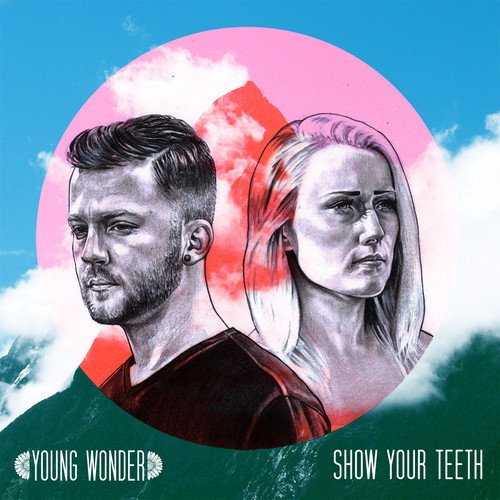 Young Wonder – Show Your Teeth EP
