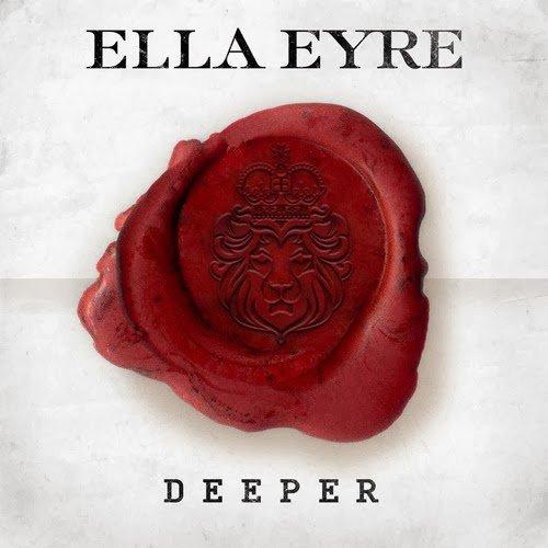 Ella Eyre – Deeper