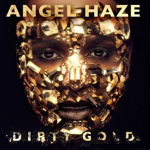 Angel Haze – Dirty Gold (Album Sampler)