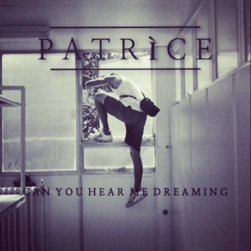PATRÌCE – Can You Hear Me Dreaming