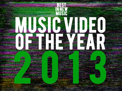 Music Video of The Year 2013