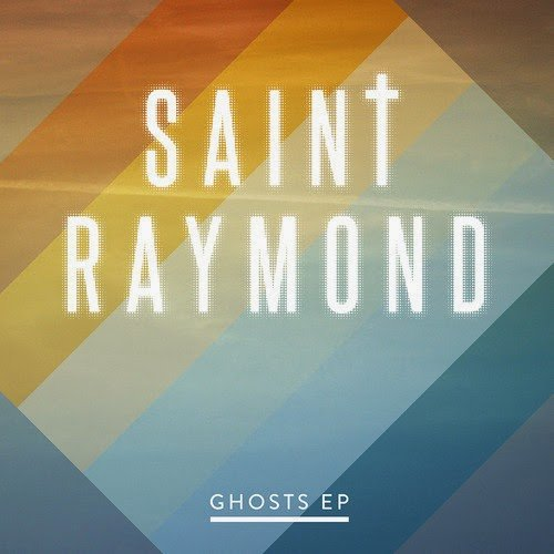 Saint Raymond – Ghosts EP (Preview)