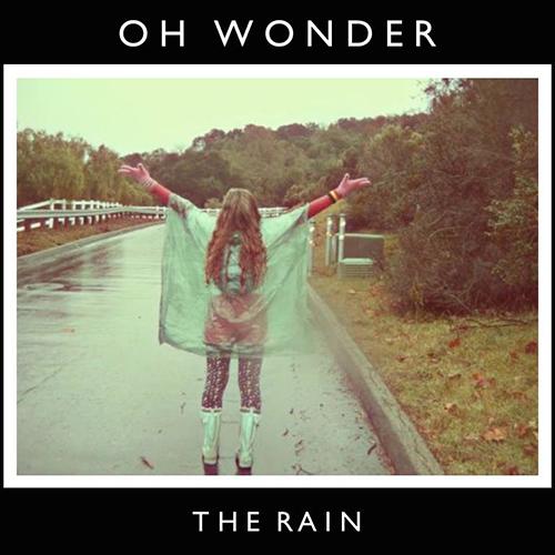 Oh Wonder – The Rain