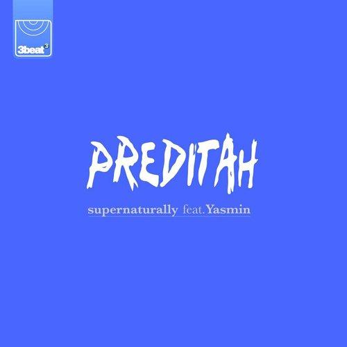 Preditah – Supernaturally (feat. Yasmin)