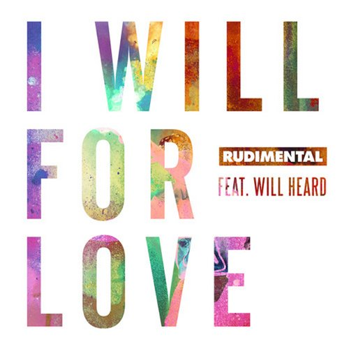 Rudimental – I Will For Love (feat. Will Heard)